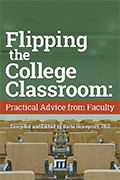 Books on Flipping the College Classroom: Practical Advice from Faculty