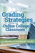 Books on Grading Strategies for the Online College Classroom: A Collection of Articles for Faculty
