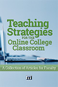 Books on Teaching Strategies for the Online College Classroom: A Collection of Articles for Faculty