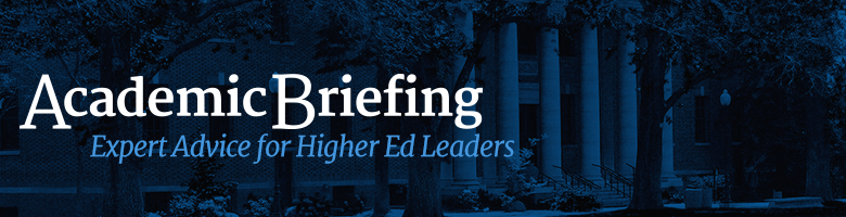 Academic Briefing | Higher Ed Administrative Leadership